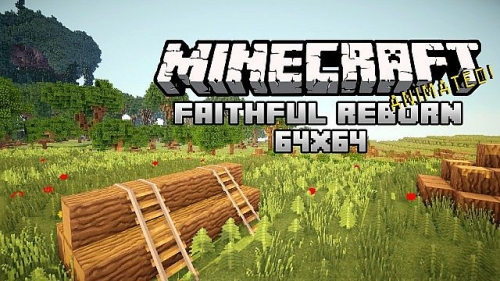Ресурс-пак Faithful: Reborn Animated для Minecraft 1.7.10/1.7.9/1.6.4