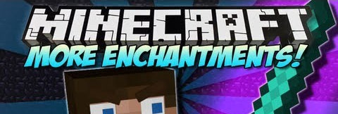 Мод More Enchantments для Minecraft 1.7.10/1.7.2/1.6.4/1.5.2