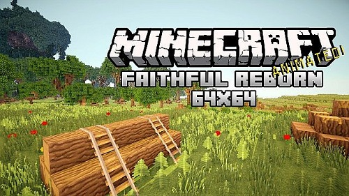 Ресурс-пак Faithful: Reborn Animated 1.7.10/1.7.9/1.7.2